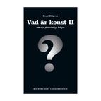 Vad är konst II, 100 nya jätteviktiga frågor av Ernst Billgren