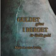 """Bok """"Guldet gömt i berget är ändå guld"""" av Marie-Louise Zesig"""